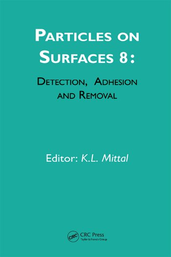 Particles on Surfaces: Detection, Adhesion and Removal, Volume 8 book cover