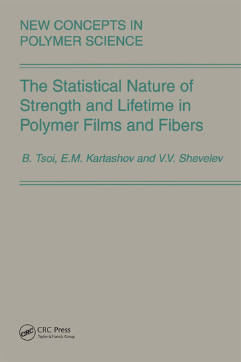 The Statistical Nature of Strength and Lifetime in Polymer Films and Fibers book cover
