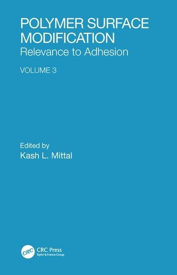 Polymer Surface Modification: Relevance to Adhesion, Volume 3 book cover