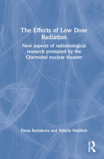 The Effects of Low Dose Radiation New aspects of radiobiological research prompted by the Chernobyl nuclear disaster book cover