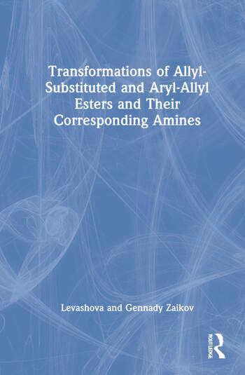 Transformations of Allyl-Substituted and Aryl-Allyl Esters and Their Corresponding Amines book cover
