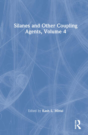 Silanes and Other Coupling Agents, Volume 4 book cover