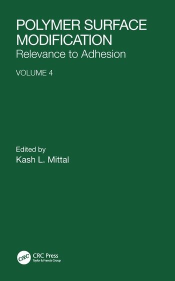 Polymer Surface Modification: Relevance to Adhesion, Volume 4 book cover