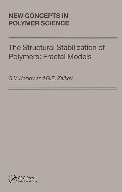 The Structural Stabilization of Polymers: Fractal Models book cover