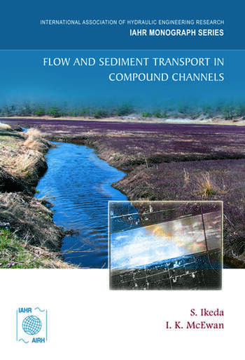Flow and Sediment Transport in Compound Channels The Experience of Japanese and UK Research book cover
