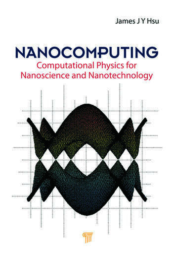 Nanocomputing Computational Physics for Nanoscience and Nanotechnology book cover