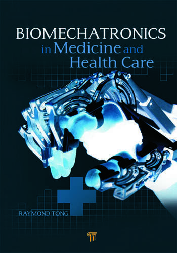 Biomechatronics in Medicine and Healthcare book cover
