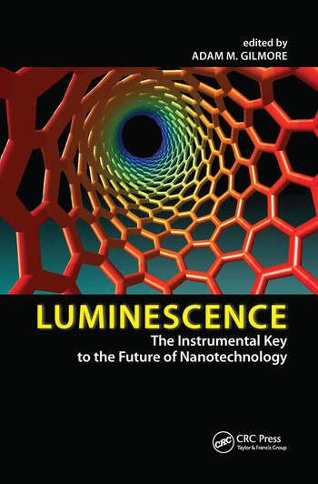 Luminescence The Instrumental Key to the Future of Nanotechnology book cover