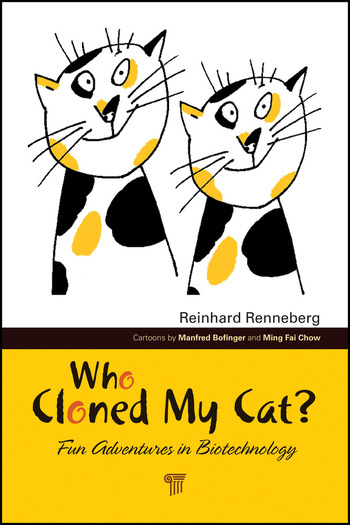 Who Cloned My Cat? Fun Adventures in Biotechnology book cover