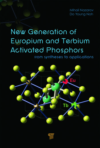 New Generation of Europium- and Terbium-Activated Phosphors From Syntheses to Applications book cover