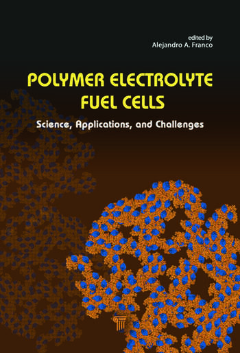 Polymer Electrolyte Fuel Cells Science, Applications, and Challenges book cover