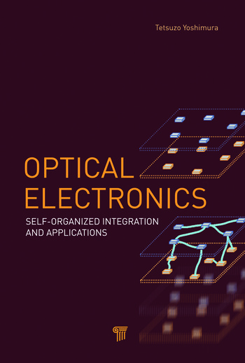 Optical Electronics Self-Organized Integration and Applications book cover