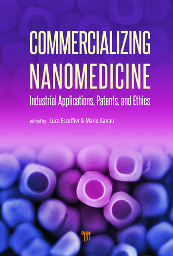 Commercializing Nanomedicine Industrial Applications, Patents, and Ethics book cover