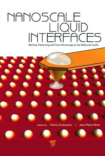 Nanoscale Liquid Interfaces Wetting, Patterning and Force Microscopy at the Molecular Scale book cover