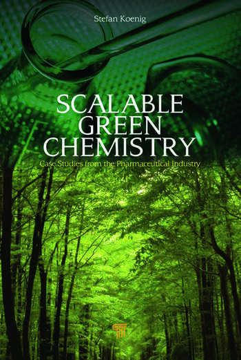Scalable Green Chemistry Case Studies from the Pharmaceutical Industry book cover