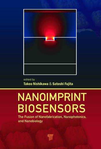 Nanoimprint Biosensors The Fusion of Nanofabrication, Nanophotonics, and Nanobiology book cover