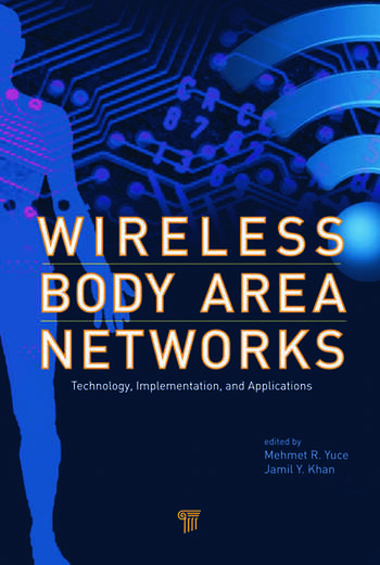 Wireless Body Area Networks Technology, Implementation, and Applications book cover