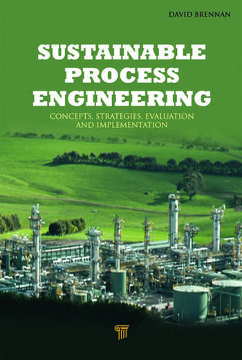 Sustainable Process Engineering Concepts, Strategies, Evaluation and Implementation book cover