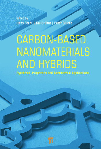 Carbon-based Nanomaterials and Hybrids Synthesis, Properties, and Commercial Applications book cover