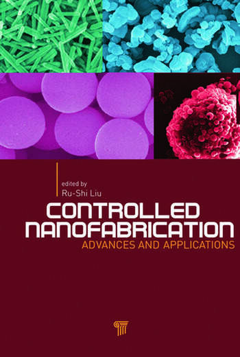 Controlled Nanofabrication Advances and Applications book cover
