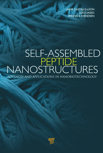Self-Assembled Peptide Nanostructures Advances and Applications in Nanobiotechnology book cover