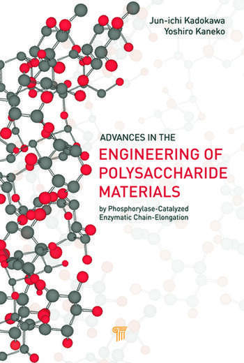 Advances in the Engineering of Polysaccharide Materials by Phosphorylase-Catalyzed Enzymatic Chain-Elongation book cover