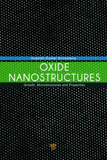 Oxide Nanostructures Growth, Microstructures, and Properties book cover