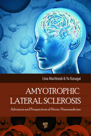 Amyotrophic Lateral Sclerosis Advances and Perspectives of Neuronanomedicine book cover