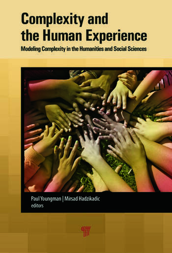 Complexity and the Human Experience Modeling Complexity in the Humanities and Social Sciences book cover
