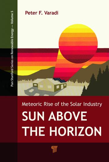 Sun Above the Horizon Meteoric Rise of the Solar Industry book cover