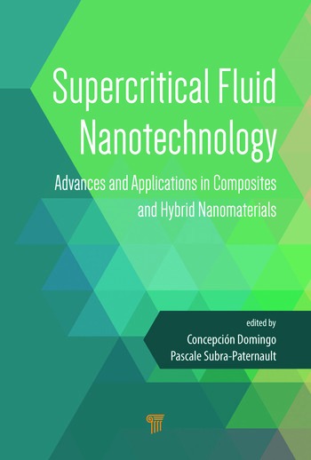 Supercritical Fluid Nanotechnology Advances and Applications in Composites and Hybrid Nanomaterials book cover