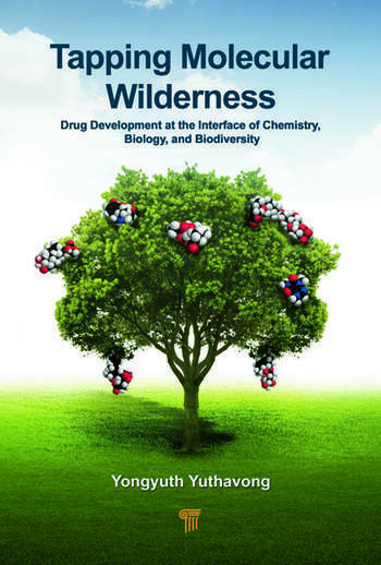 Tapping Molecular Wilderness Drugs from Chemistry–Biology--Biodiversity Interface book cover