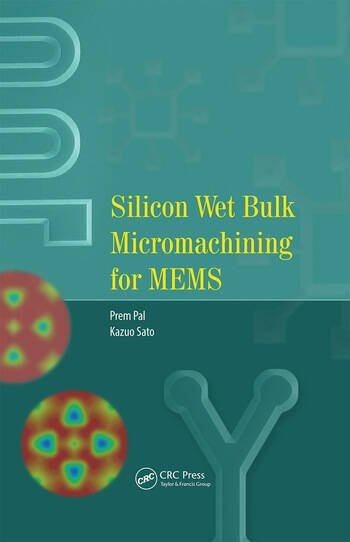 Silicon Wet Bulk Micromachining for MEMS book cover