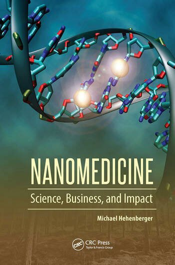 Nanomedicine : science, business, and impact