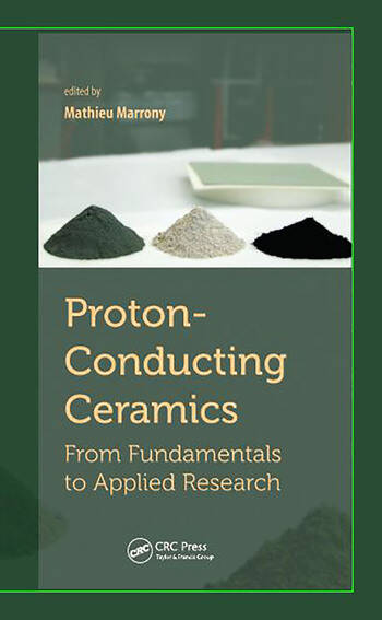 Proton-Conducting Ceramics From Fundamentals to Applied Research book cover