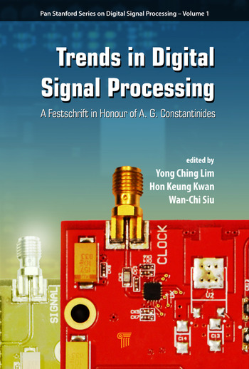 Trends in Digital Signal Processing A Festschrift in Honour of A.G. Constantinides book cover