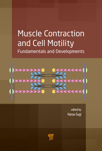 Muscle Contraction and Cell Motility Fundamentals and Developments book cover
