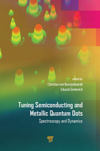 Tuning Semiconducting and Metallic Quantum Dots Spectroscopy and Dynamics book cover