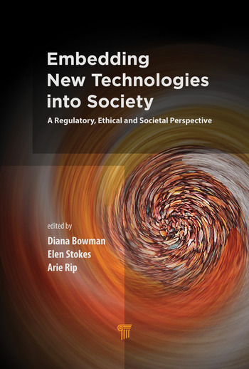 Embedding New Technologies into Society A Regulatory, Ethical and Societal Perspective book cover