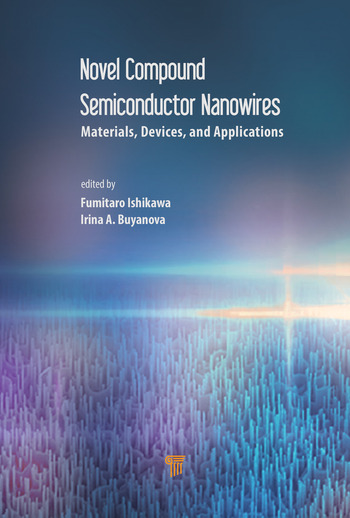 Novel Compound Semiconductor Nanowires Materials, Devices, and Applications book cover