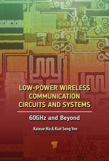 Low-Power Wireless Communication Circuits and Systems 60GHz and Beyond book cover