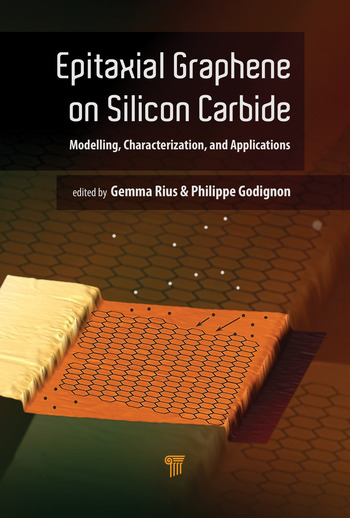 Epitaxial Graphene on Silicon Carbide Modeling, Characterization, and Applications book cover