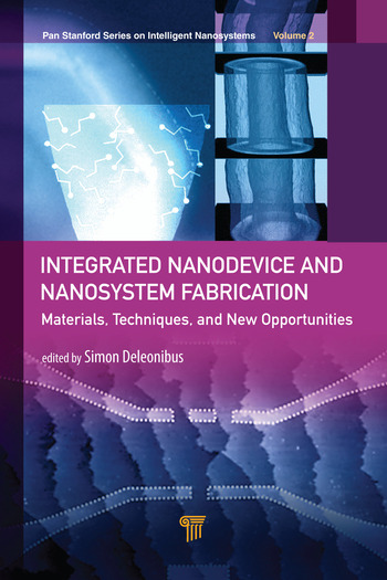 Integrated Nanodevice and Nanosystem Fabrication Breakthroughs and Alternatives book cover