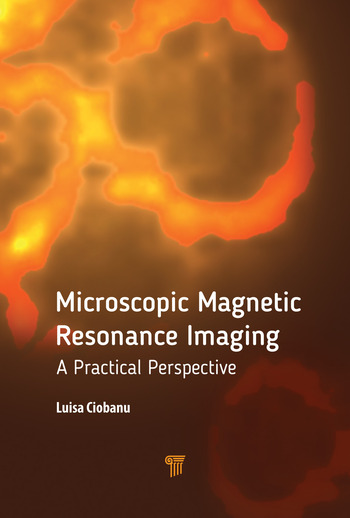 Microscopic Magnetic Resonance Imaging A Practical Perspective book cover
