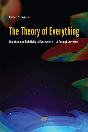 The Theory of Everything Quantum and Relativity is everywhere – A Fermat Universe book cover