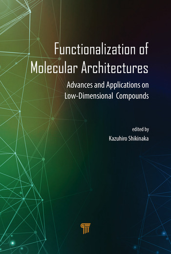 Functionalization of Molecular Architectures Advances and Applications on Low-Dimensional Compounds book cover