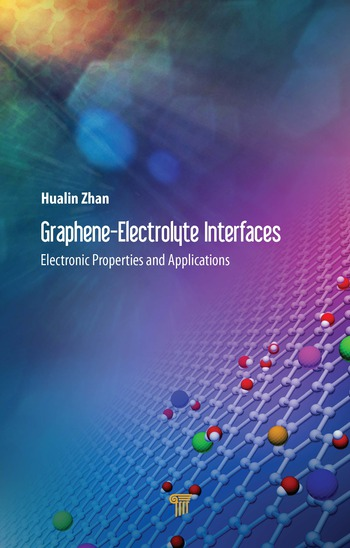 Graphene–Electrolyte Interfaces Electronic Properties and Applications book cover