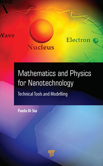 Mathematics and Physics for Nanotechnology Technical Tools and Modelling book cover