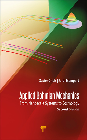 Applied Bohmian Mechanics From Nanoscale Systems to Cosmology book cover