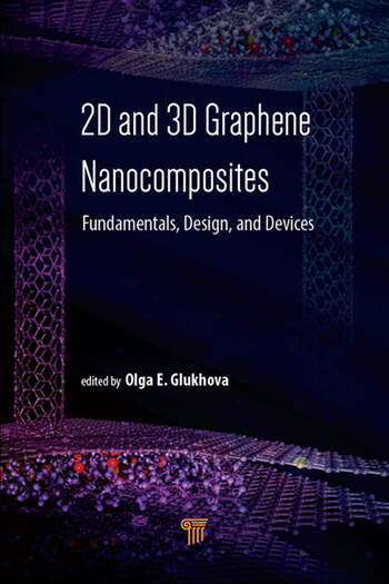2D and 3D Graphene Nanocomposites Fundamentals, Design, and Devices book cover